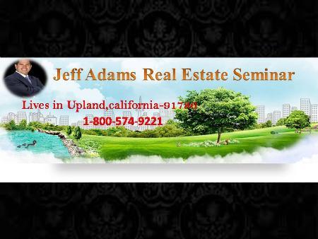 Jeff Adams Real Estate Seminar - Upland, CA 91786 - (800)574-9221 | ShowMeLocal.com