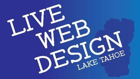 Live Web Design Lake Tahoe - South Lake Tahoe, CA 96150 - (530)539-4709 | ShowMeLocal.com