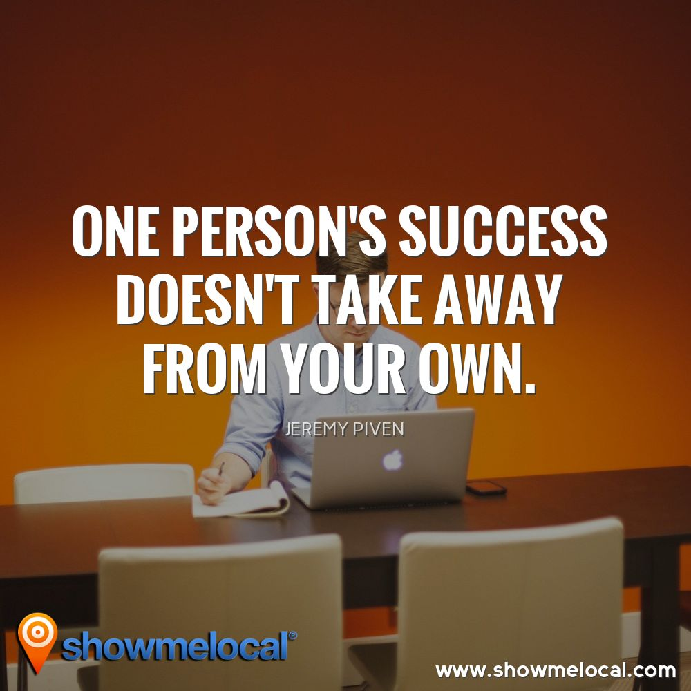 One person's success doesn't take away from your own. ~ Jeremy Piven