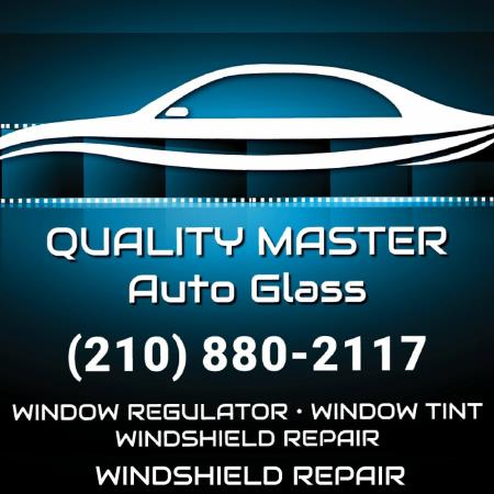 Quality Master Auto Glass - Universal City, TX 78148 - (210)880-2117 | ShowMeLocal.com