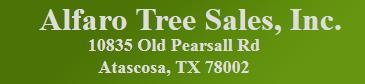 Alfaro Tree Sales Inc. - Atascosa, TX 78002 - (210)622-9875 | ShowMeLocal.com